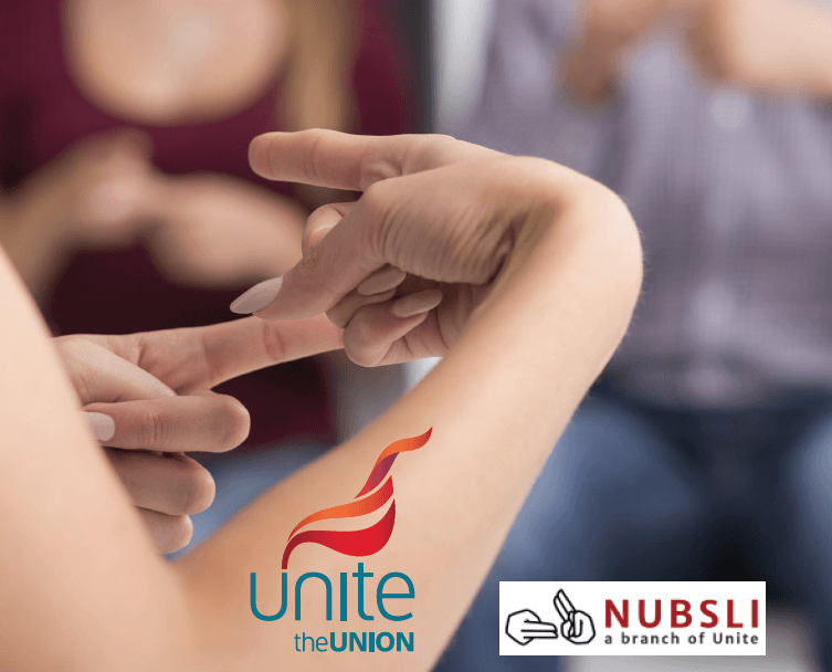 A person making a sign in BSL and Unite the union and NUBSLI logos