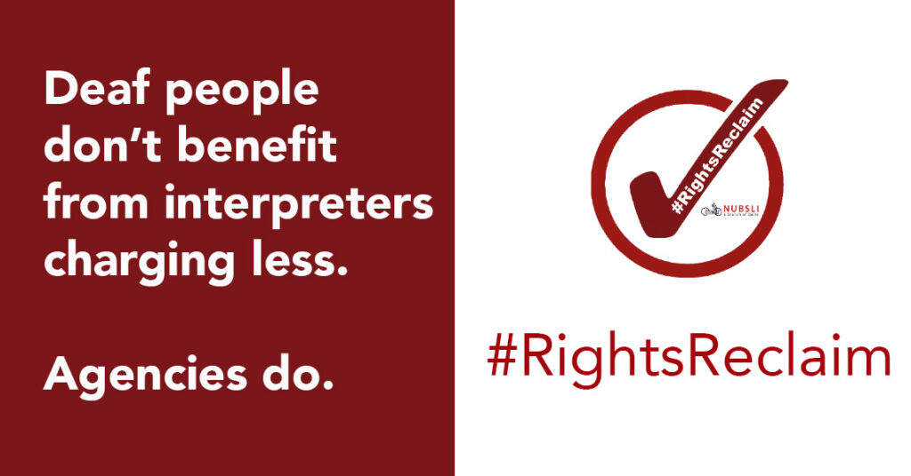 RightsReclaim image stating deaf people don't benefit from interpreters charging less. Agencies do